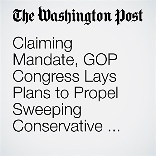 Claiming Mandate, GOP Congress Lays Plans to Propel Sweeping Conservative Agenda copertina