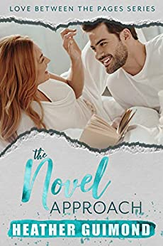 The Novel Approach: A Love Between the Pages Novel (Book 1) by [Heather Guimond, Sandy Ebel]