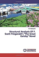 "Structural Analysis Of F. Scott Fitzgerald's ""The Great Gatsby"" Novel"