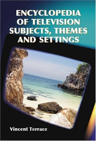 Compare Textbook Prices for Encyclopedia of Television Subjects, Themes And Settings  ISBN 9780786424986 by Vincent Terrace