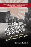 The Secret Camera: A Marine's Story: Four Years as a POW