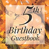 5th Birthday Guestbook: Pumpkin Fall Autumn Halloween Themed - Fifth Party Children Toddler Event Celebration Keepsake Book - Family Friend Sign in ... W/ Gift Recorder Tracker Log & Picture Space