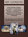 Great Northern Railway Company, a Corporation, Appellant, v. United States of America, Interstate U.S. Supreme Court Transcript of Record with Supporting Pleadings