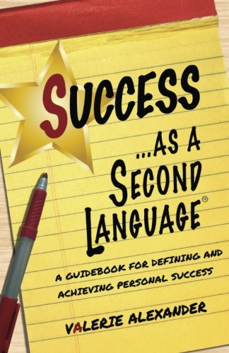 Compare Textbook Prices for Success as a Second Language: A Guidebook for Defining and Achieving Personal Success  ISBN 9781503178076 by Alexander, Valerie