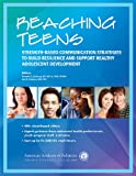 Image of Reaching Teens: Strength-Based Communication Strategies to Build Resilience and Support Healthy Adolescent Development