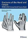 Fractures of the Hand and Carpus: FESSH 2018 Instructional Course Book - Michel E.H. Boeckstyns