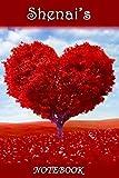 Shenai's Notebook: Shenai Personalised Custom Name Notebook - Love Heart Tree