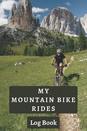 My Mountain Bike Rides: 120 Pages With Professional Interior To Record All Details