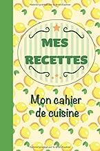 Mes Recettes Mon Cahier de Cuisine: Avec illustrations et schémas | 15,2 x 22,9 cm 100 pages | Bon appétit ! (French Edition)