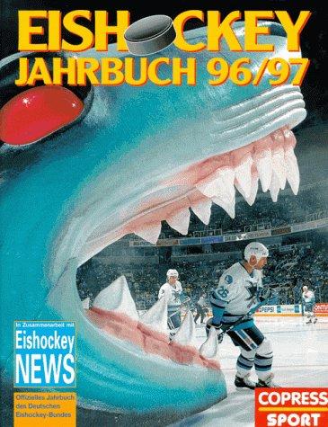 Eishockey Jahrbuch 96/97. Offizielles Jahrbuch des Deutschen Eishockey-Bundes