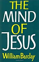 The Mind of Jesus