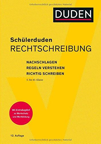 Schülerduden Rechtschreibung und Wortkunde (kartoniert): Das Rechtschreibwörterbuch für die Sekundarstufe I