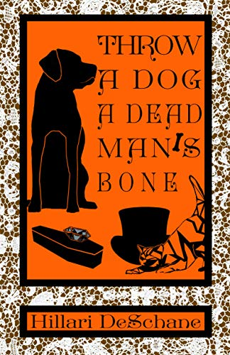 Throw A Dog A Dead Man's Bone (The Grim Haven Canine Cozy Mysteries Book 1) by [Hillari DeSchane]