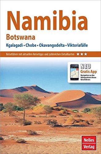Nelles Guide Reiseführer Namibia - Botswana: Kgalagadi, Chobe, Okavangodelta, Viktoriafälle (Nelles Guide / Deutsche Ausgabe)