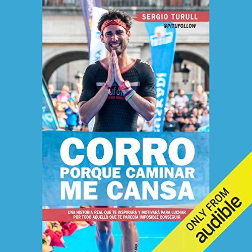 Corro porque caminar me cansa [I Run Because Walking Tires Me] audiobook cover art