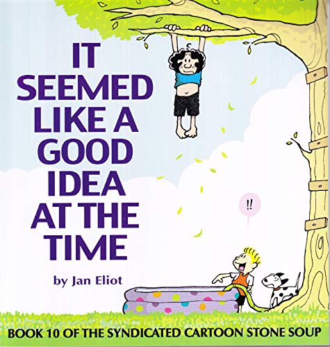 It Seemed Like A Good Idea At The Time (Stone Soup)