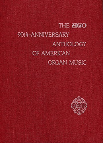 The AGO 90th Anniversary Anthology of American Organ Music