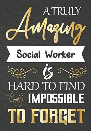 A Truly Amazing Social Worker Is Hard To Find And impossible To Forget Social Worker appreciation product image