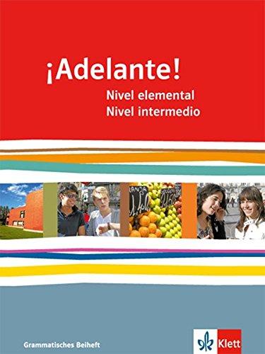 ¡Adelante! Nivel elemental + avanzado: Grammatisches Beiheft 1. und 2. Lernjahr (¡Adelante! Spanisch als neu einsetzende Fremdsprache an ... Oberstufe. Allgemeine Ausgabe ab 2010)