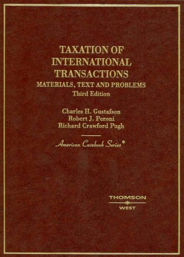 Taxation of International Transactions: Materials, Texts And Problems (American Casebook Series)