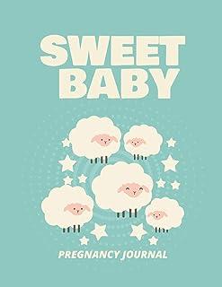 Sweet Baby Pregnancy Journal: Pregnancy Planner Gift - Trimester Symptoms - Organizer Planner - New Mom Baby Shower Gift -...
