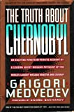 The Truth About Chernobyl by Grigori Medvedev (1992-07-05) - Basic Books - 05/07/1992