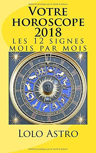 Votre horoscope 2018: les 12 signes mois...