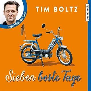 Sieben beste Tage                   Autor:                                                                                                                                 Tim Boltz                               Sprecher:                                                                                                                                 Ingo Naujoks                      Spieldauer: 4 Std. und 47 Min.     77 Bewertungen     Gesamt 4,2