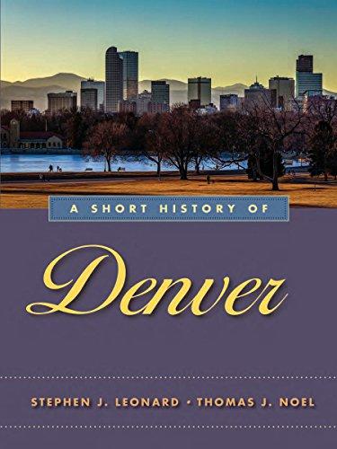 A Short History of Denver (English Edition) eBook: Leonard ...