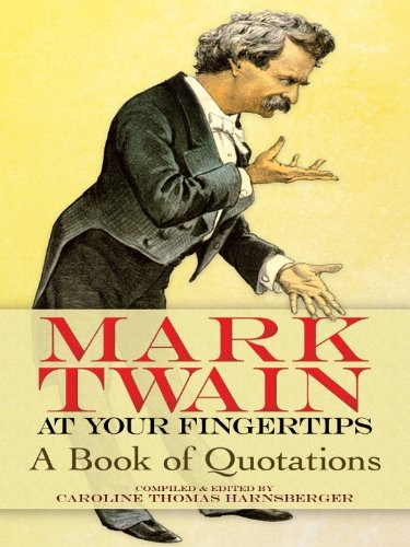 Download Mark Twain at Your Fingertips: A Book of Quotations (English Edition) B00A3IQRY2