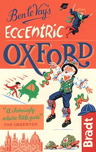 Ben le Vay\'s Eccentric Oxford (Bradt Travel Guide)