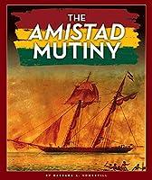 The Amistad Mutiny (Black American Journey)