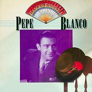 Antología de la Canción Española: Pepe Blanco