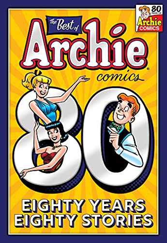 The Best of Archie Comics: 80 Years, 80 Stories