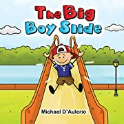 The Big Boy Slide: An Inspiring Picture Book To Help Young Children Overcome Their Fears