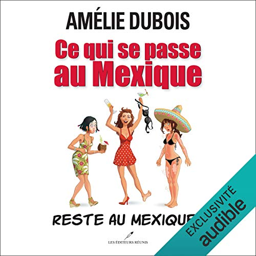 Ce qui se passe au Mexique reste au Mexique! [What Happens in Mexico stays in Mexico!] cover art