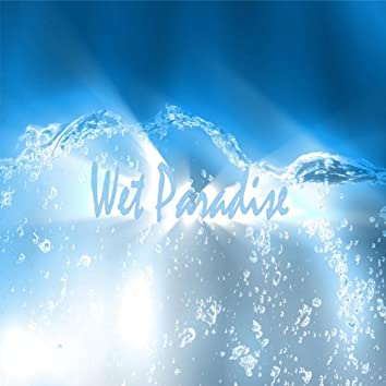 Wet Paradise (The Album)