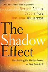 The Shadow Effect: Illuminating the Hidden Power of Your True Self Kindle Edition