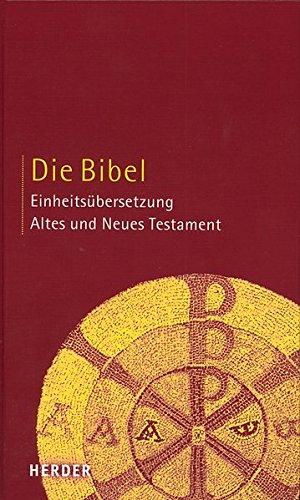 Die Bibel: Altes und Neues Testament. Einheitsübersetzung (Schulbibel)