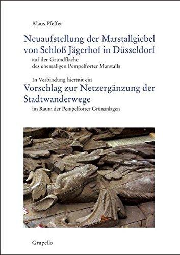 Neuaufstellung der Marstallgiebel von Schloß Jägerhof in Düsseldorf auf der Grundfläche des ehemaligen Pempelforter Marstalls: In Verbindung hiermit ... im Raum der Pempelforter Grünanlagen
