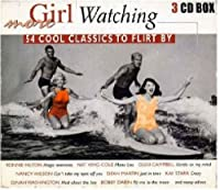 More Girl Watching: 54 Cool Classics to Flirt By