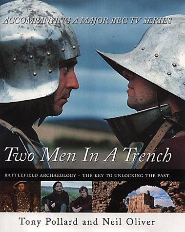 Two Men in a Trench : Battlefield Archaeology - The Key to Unlocking the Past