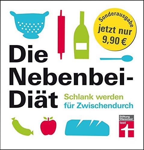 Die Nebenbei-Diät: Schlank werden für Zwischendurch - Limitierte Sonderausgabe - Kalorien sparen - Rezepte - Doppelseiten-Prinzip