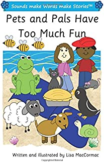 Pets and Pals Have Too Much Fun: Sounds make Words make Stories, Plus Level, Series 1, Book 14