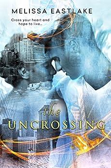 The Uncrossing by [Melissa Eastlake]