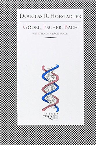 Godel, Escher, Bach: Un eterno y gracil bucle/ An Eternal Golden Braid: Un eterno y grácil bucle