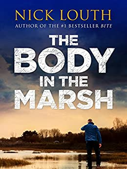 The Body in the Marsh (DCI Craig Gillard Crime Thrillers Book 1) by [Nick Louth]