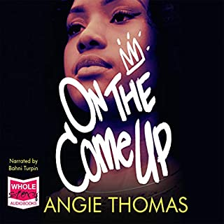On the Come Up                   Written by:                                                                                                                                 Angie Thomas                               Narrated by:                                                                                                                                 Bahni Turpin                      Length: 11 hrs and 41 mins     1 rating     Overall 5.0