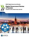Digital Government Review of Sweden: towards a data-driven public sector (OECD digital government studies)