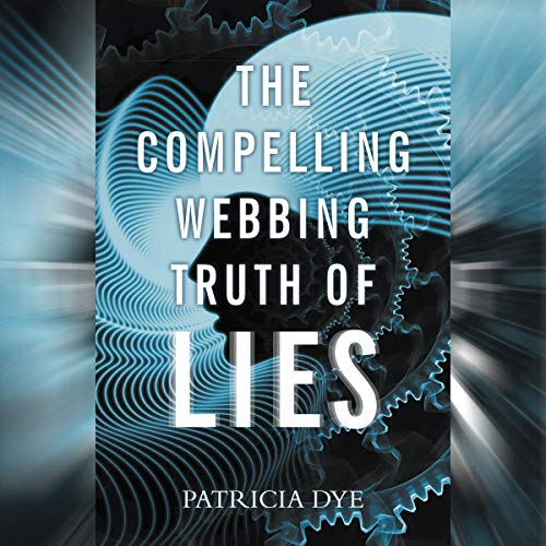 The Compelling Webbing Truth of Lies cover art